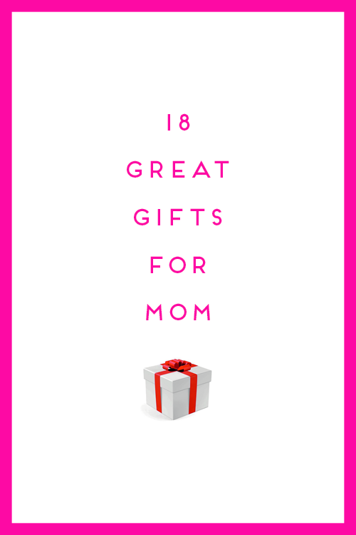 18 great christmas gifts for mom