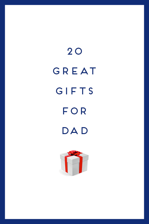 20 great gifts for your dad