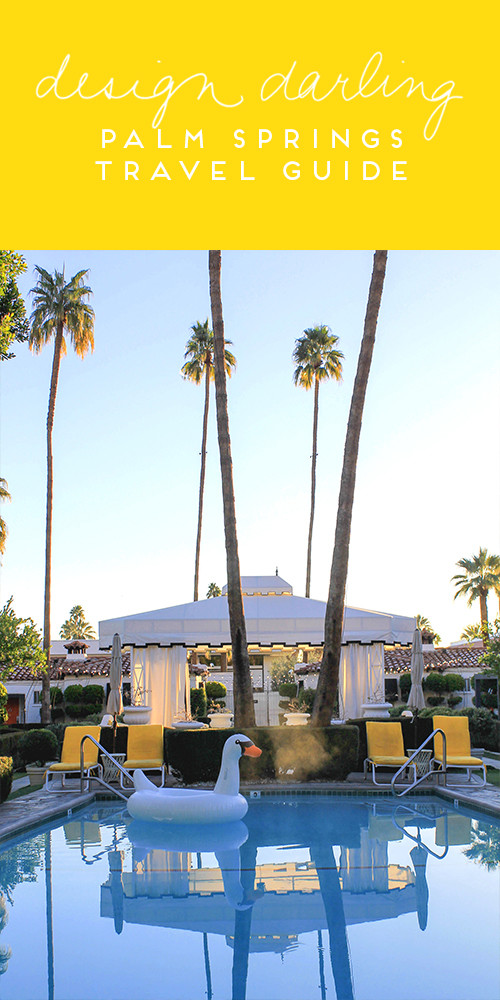 design darling palm springs travel guide